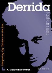 Derrida Reframed: Interpreting Key Thinkers for the Arts