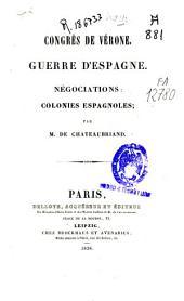 Congrès de Vérone: guerre d'espagne: negociations, colonies espagnoles, Volume1