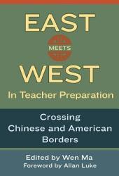 East Meets West In Teacher Preparation Book PDF