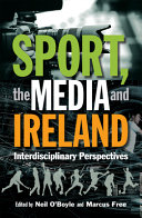 Sport  the Media and Ireland PDF
