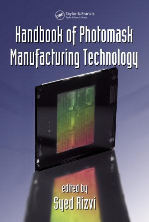 Handbook of Photomask Manufacturing Technology PDF