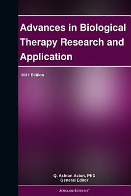 Advances in Biological Therapy Research and Application  2011 Edition PDF