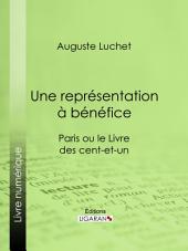 Une représentation à bénéfice: Paris ou le Livre des cent-et-un