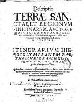 Borchardi Descriptio Terrae sanctae, et regionum finitarum: Item itinerarium hierosolymitanum Barth. de Saligniaco