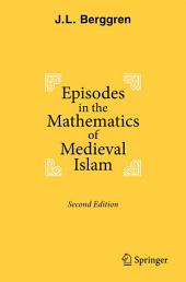 Episodes in the Mathematics of Medieval Islam: Edition 2
