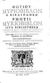 Myriobiblon sive bibliotheca librorum quos legit et censuit Photius