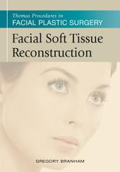 Facial Soft Tissue Reconstruction: Thomas Procedures in Facial Plastic Surgery