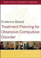 Evidence Based Treatment Planning for Obsessive Compulsive Disorder Facilitator s Guide PDF