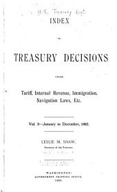 Treasury Decisions Under the Customs, Internal Revenue, and Other Laws: Including the Decisions of the Board of General Appraisers and the Court of Customs Appeals, Volume 5