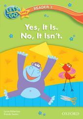 Yes, It Is. No, It Isn't. (Let's Go 3rd ed. Let's Begin Reader 3)