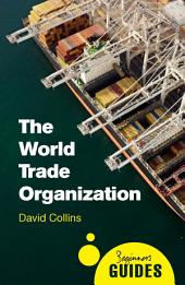 The World Trade Organization: A Beginner's Guide