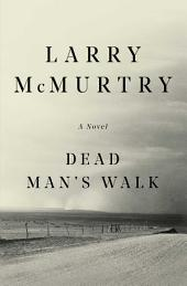 Dead Man's Walk: A Novel