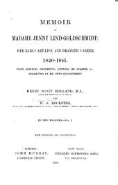Memoir of Madame Jenny Lind-Goldschmidt: Her Early Art-life and Dramatic Career. 1820-1851, Volume 2