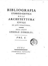 Bibliografia storico-critica dell'architettura civile ed arti subalterne. Dell'abate Angelo Comolli. Vol. 1 (-4.): Volume 1