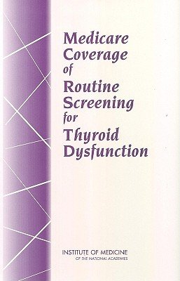 Medicare Coverage of Routine Screening for Thyroid Dysfunction