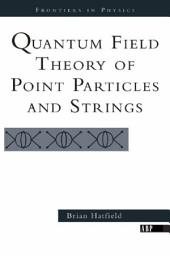 Quantum Field Theory Of Point Particles And Strings
