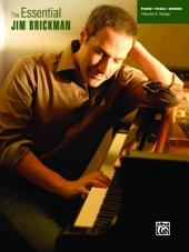 The Essential Jim Brickman, Volume 2: Songs: Piano/Vocal/Chords Sheet Music Songbook Collection