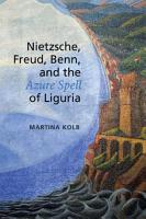 Nietzsche  Freud  Benn  and the Azure Spell of Liguria PDF