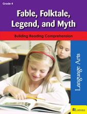 Fable, Folktale, Legend, and Myth: Building Reading Comprehension