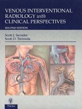 Venous Interventional Radiology With Clinical Perspectives: Edition 2