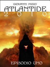Atlantide 2010 - Episodio Uno