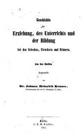 Geschichte der Erziehung, des Unterrichts und der Bildung bei den Griechen, Etrusken und Römern: aus den Quellen dargestellt
