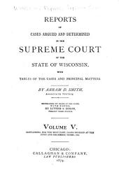Wisconsin Reports: Cases Determined in the Supreme Court of Wisconsin, Volume 5