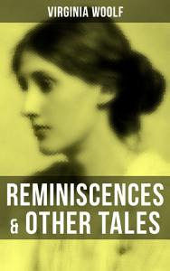 Virginia Woolf  Reminiscences   Other Tales PDF