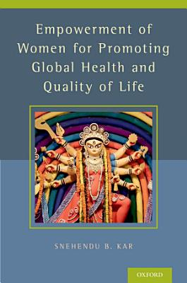 Empowerment of Women for Promoting Global Health and Quality of Life