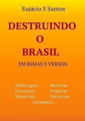 Destruindo O Brasil
