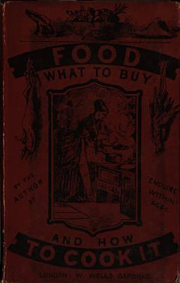 Food  what to buy and how to cook it  by the author of  Enquire within   PDF