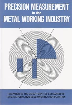 Precision Measurement in the Metal Working Industry PDF
