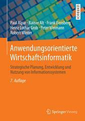 Anwendungsorientierte Wirtschaftsinformatik: Strategische Planung, Entwicklung und Nutzung von Informationssystemen, Ausgabe 7