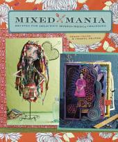 Mixed Mania: Recipes for Delicious Mixed Media Creations