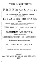 The Mysteries of Freemasonry  Or  an Exposition of the Religious Dogmas and Customs of the Ancient Egyptians  Showing     Their Identity with the Order of Modern Masonry  with Some Remarks on the Metamorphosis of Apuleius PDF
