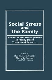 Social Stress and the Family: Advances and Developments in Family Stress Therapy and Research