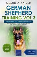 German Shepherd Training Vol 3     Taking care of your German Shepherd Dog PDF