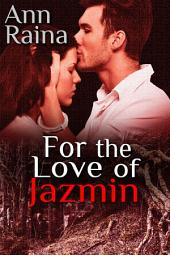 For The Love Of Jazmin