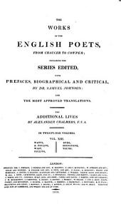 The Works of the English Poets, from Chaucer to Cowper: Including the Series Edited with Prefaces, Biographical and Critical, Volume 13
