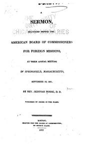 A Sermon, Delivered Before the American Board of Commissioners for Foreign Missions: At Their Annual Meeting in Springfield, Massachusetts, September 19, 1821. ...