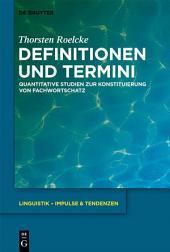 Definitionen und Termini: Quantitative Studien zur Konstituierung von Fachwortschatz