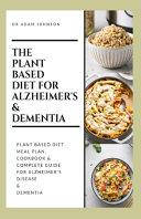 The Plant Based Diet for Alzheimer's & Dementia