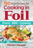 150 Best Recipes for Cooking in Foil Book