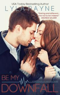 Be My Downfall Book