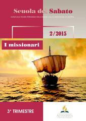 SCUOLA DEL SABATO - III TRIMESTRE 2015: Guida allo studio personale della Bibbia e alla condivisione in gruppo