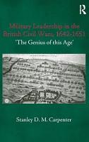 Military Leadership in the British Civil Wars  1642 1651 PDF