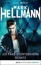 Mark Hellmann 12: Ich fand Störtebekers Schatz