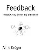 Feedback: Kritik RICHTIG geben und annehmen