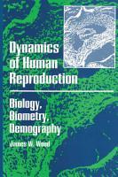 Dynamics of Human Reproduction PDF