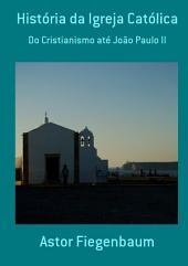 História Da Igreja Católica